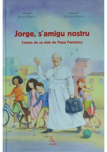 Jorge, s'amicu nostru contos de vida de papa Franziscu - Giorgio il nostro amico racconti di vita di Papa Francesco
