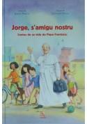 Jorge, s'amigu nostru contos de vida de papa Frantziscu - Giorgio il nostro amico racconti di vita di Papa Francesco